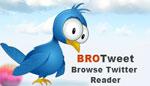 BROTweet Browse Twitter Reader